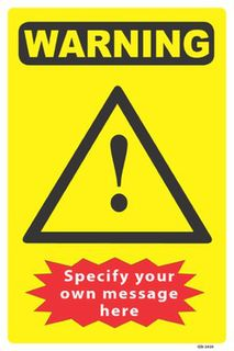 Warning-Custom Message 300x450mm