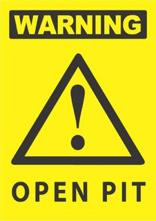 Warning-Open Pit 340x240mm