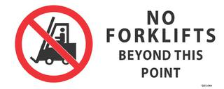 No Forkfifts Beyond this Point 340x120mm