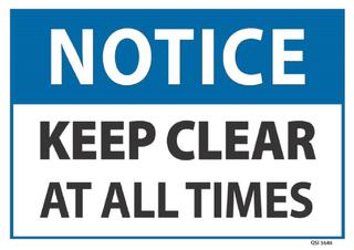 Notice Keep Clear at All Times 240x340mm