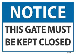 Notice This Gate Must be Kept Closed 240x340mm