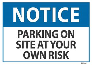 Notice Parking On Site.. Own Risk 240x340mm