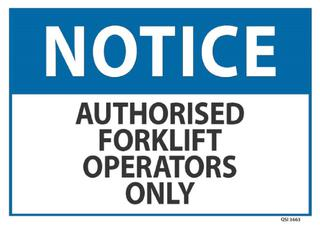 Notice Authorised Forklift Operators Only 240x340mm