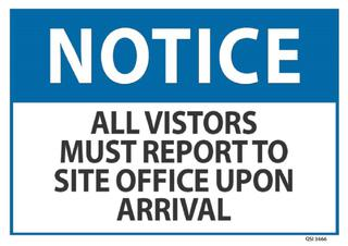 Notice All Visitors Must Report 240x340mm