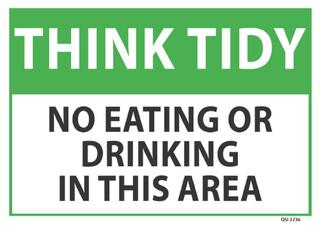 Think Tidy No eating or drinking... 340x240mm