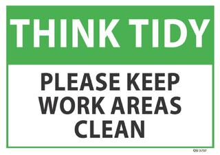 Think Tidy Please keep work areas clean 340x240mm