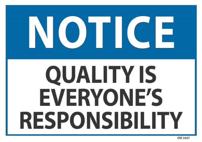 Notice Quality is Everyones Responsibility 240x340mm
