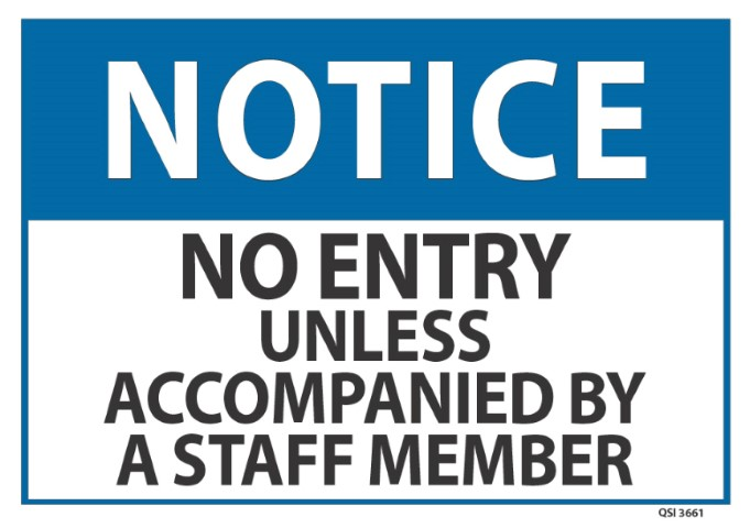 Notice No Entry Unless Accompanied... 240x340mm