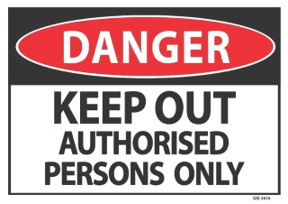 Danger Keep Out Authorised Persons only 340x240mm