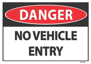 Danger No Vehicle Entry 340x240mm