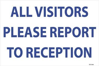 All Visitors Report to Reception 450x350mm